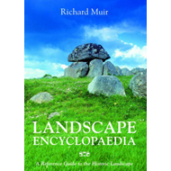 Landscape Encyclopaedia: A Reference Guide to the Historic Landscape (BOK)
