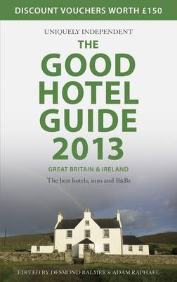 The Good Hotel Guide Great Britain & Ireland: The Best Hotels, Inns, and B&Bs: 2013 (BOK)