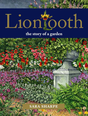 Liontooth: The Story of a Garden (BOK)