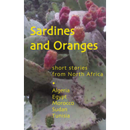 Sardines and Oranges: Short Stories from North Africa (BOK)
