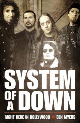 "Right Here in Hollywood: The Story of ""System of a Down"" (BOK)"