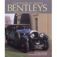 Coachwork on Vintage Bentleys: 3 Litre, 4.5 Litre, 6.5 Litre, Speed Six and 8 Litre, 1921-31 (BOK)