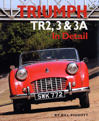Triumph TR2, 3 and 3A in Detail (BOK)