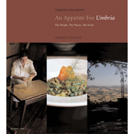 An Appetite for Umbria: The People, the Places, the Food (BOK)