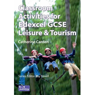 Classroom Activities for Edexcel GCSE Leisure and Tourism (BOK)