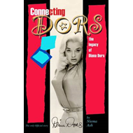 Connecting Dors: The Legacy of Diana Dors Written with the Collaboration of Jason Dors-Lake (BOK)