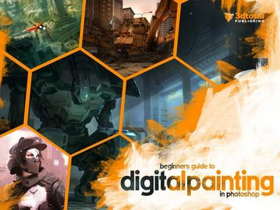 Beginners Guide to Digital Painting in Photoshop Vol 1 (BOK)