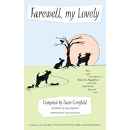 Farewell, My Lovely: Short Tails and Tributes to Brains the Magnificat and Other Much-loved, Departe (BOK)