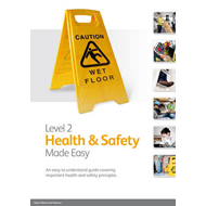Level 2 Health & Safety Made Easy: An Easy to Understand Guide Covering Important Health and Safety (BOK)