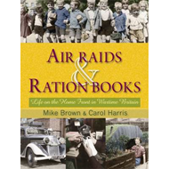 Air Raids and Ration Books: Life on the Home Front in Wartime Britain (BOK)