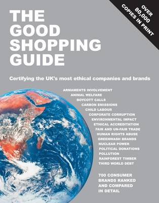 The Good Shopping Guide: Certifying the UK's Most Ethical Companies and Brands (BOK)