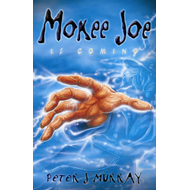Mokee Joe is Coming: Bk. 1 (BOK)
