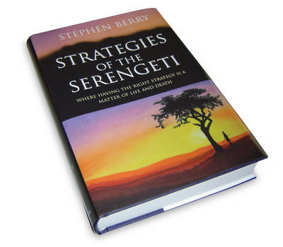 Strategies of the Serengeti: Where Having the Right Strategy is a Matter of Life and Death (BOK)