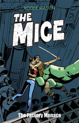 Mice: the Factory Menace (BOK)