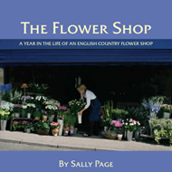 The Flower Shop: A Year in the Life of an English Country Flower Shop (BOK)