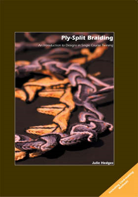 Ply-split Braiding: An Introduction to Designs in Single Course Twining (BOK)