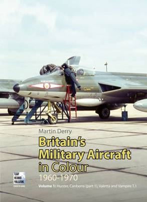 Britain's Military Aircraft in Colour 1960-1970: v.1 (BOK)