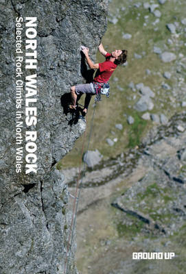 North Wales Rock: Selected Rock Climbs in North Wales (BOK)