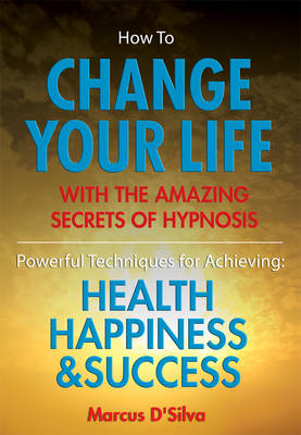 How to Change Your Life - with the Amazing Secrets of Hypnos