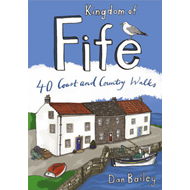 Kingdom of Fife: 40 Coast and Country Walks (BOK)