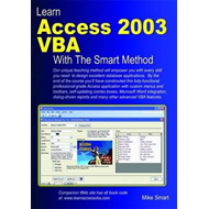 Learn Access 2003 VBA with the Smart Method (BOK)