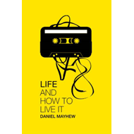 Life and How to Live it (BOK)