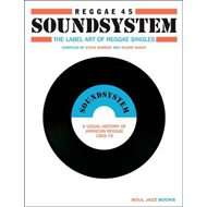 Reggae 45 Soundsystem: The Label Art of Reggae Singles, a Visual History of Jamaican Reggae 1959-79 (BOK)