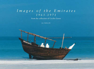 Images of the Emirates 1963-1971: From the Collection of Cecilia Green (BOK)