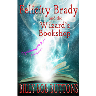 Felicity Brady and the Wizard's Bookshop (BOK)