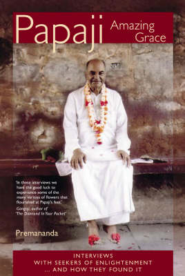 Papaji - Amazing Grace: Interviews with Seekers for Enlightenment (BOK)