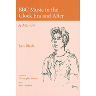 BBC Music in the Glock Era and After: A Memoir (BOK)