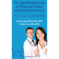 The Apply2 Medicine Guide to Writing Your Medical School Personal Statement Application: Your Way, S (BOK)