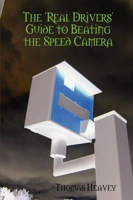 Real Drivers' Guide to Beating the Speed Camera (BOK)