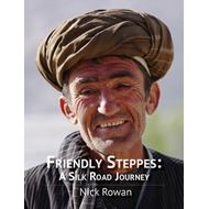 Friendly Steppes: a Silk Road Journey (BOK)