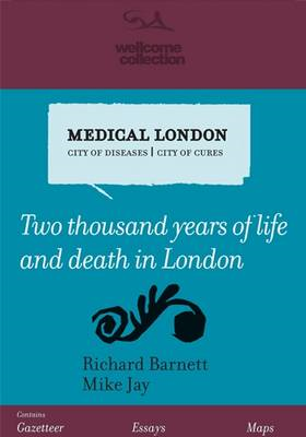 Medical London: City of Diseases, City of Cures (BOK)