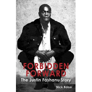 Forbidden Forward: The Justin Fashanu Story (BOK)