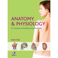 Anatomy and Physiology for Therapists and Healthcare Profess (BOK)