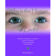 Why is the Human on Earth? (BOK)