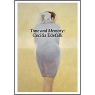 Time and Memory: Cecilia Edefalk and Gunnel Wahlstrand (BOK)