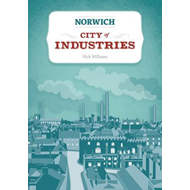 Norwich: City of Industries (BOK)