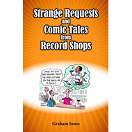 Strange Requests and Comic Tales from Record Shops (BOK)
