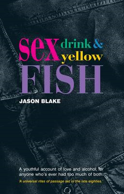 Sex, Drink and Yellow Fish (BOK)
