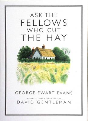 Ask the Fellows Who Cut the Hay (BOK)