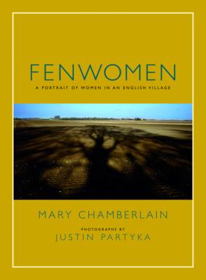 Fenwomen: A Portrait of Women in an English Village (BOK)