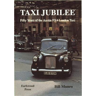 Taxi Jubilee: Fifty Years of the Austin FX4 London Taxi (BOK)