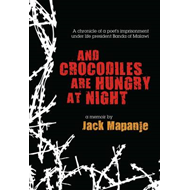 And Crocodiles are Hungry at Night (BOK)