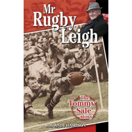 Mr Rugby Leigh: The Tommy Sale Story (BOK)