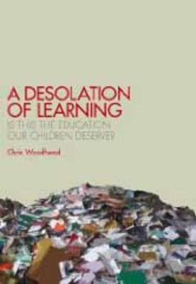 A Desolation of Learning: Is This the Education Our Children Deserve? (BOK)