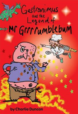 Gastronimus And The Legend Of Mr Grrrumblebum (BOK)