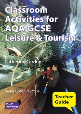 Classroom Activities for AQA GCSE Leisure and Tourism (BOK)